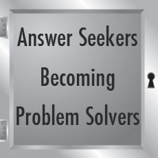 Answer Seekers Becoming Problem Solvers